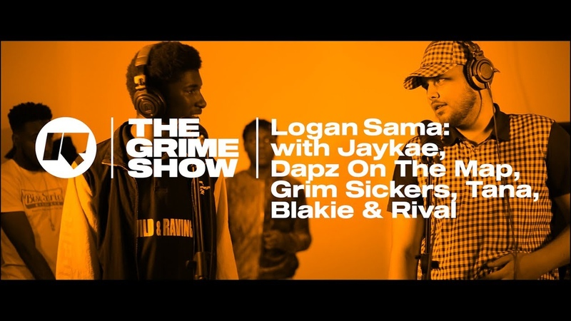 The Grime Show: Logan Sama with Jaykae, Dapz On The Map, Grim Sickers, Tana, Blakie Rival