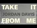 Jordan Davis Take It From Me Lyric Video