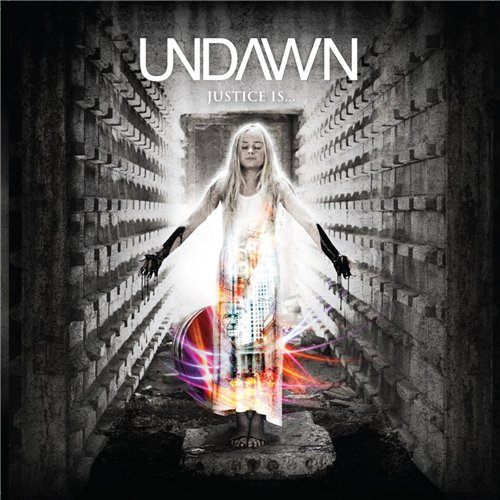 Undawn - And Justice Is... (2015)