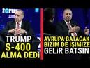 Erdoğan AVRUPA BATACAK TÜRKİYE SENEYE AÇ S 400 ALMA DEDİLER EKONOMİK YAPTIRIMLARA