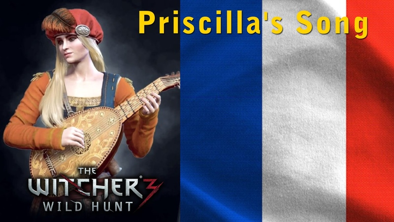 The Witcher 3 - Priscilla's Song [French LANGUAGE]