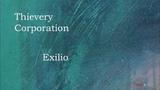 Thievery Corporation - Exilio