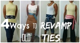 4 Ways to RevampUpcycle Old Ties