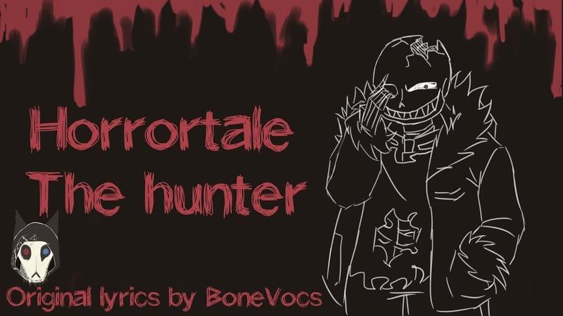 Undertale AU/Horrortale - The Hunter (Original Animation/Lyrics by BoneVocs)