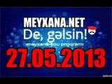 Oktay Kamil & Mehman Ehmedli [De Gelsin [27.05.2013]