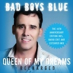 Bad boys blue альбом Queen of My Dreams (Recharged) [The 10th Anniversary Edition]