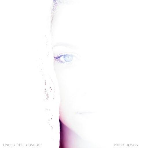 MINDY JONES альбом Under the Covers