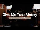Give Me Your Money Little Big GUITAR COVER by Maksim