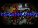Seminole Strut by SEMINOLE STRUT