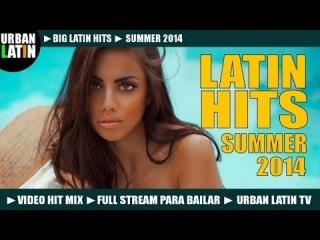 Big Latin Hits 2014 ► Summer 2014 ► Bachata, Salsa, Reggaeton, Merengue, Mambo