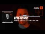 Listen #Techno #music with @CemOzturkFan - HYPERION Podcast 087 (Radio FG 93.7 Live) #Periscope