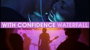 With Confidence Waterfall Official Music Video