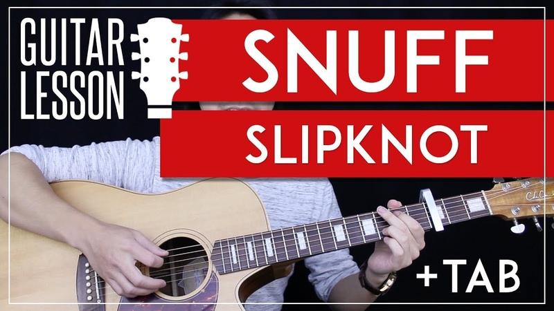 Snuff Guitar Tutorial Slipknot Guitar Lesson 🎸 Easy Chords Tab Guitar Cover