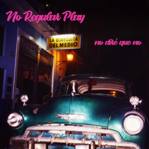No Regular Play альбом No Diré Que No