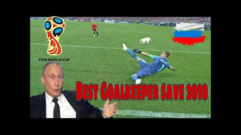 Best Goalkeeper Saves - World Cup 2018 Russia