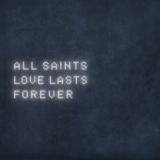 All Saints альбом Love Lasts Forever