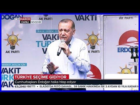 Cumhurbaşkanı Erdoğanın Ak Parti Nevşehir Mitingi Konuşması 8 Haziran 2018