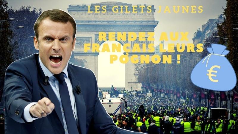 LES GILETS JAUNES RENDEZ AUX FRANÇAIS LEURS POGNONS