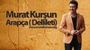 Arapça ♫ Dellileti ♫ Murat Kurşun ♫ Muzik Video ♫ ( Official )