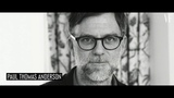 PHANTOM THREAD - Paul Thomas Anderson interviewed for Vanity Fair France