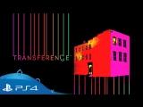 Transference   Релизный трейлер   PS4