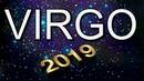 VIRGO 2019 TODO PARA EL AÑO ENTRANTE ( PREDICCIONES 2019 )
