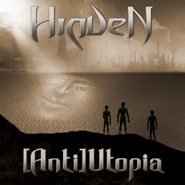 Подробности нового альбома HIDDEN - [Anti]Utopia (2013)