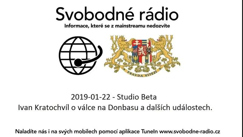 2019-01-22 - Studio Beta - Ivan Kratochvíl o válce na Donbasu a dalších událostech.