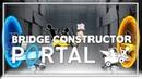 Bridge Constructor Portal. Маленький зарядник для мозгов Последняя инстанция