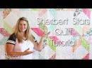 Quilting 101: Sherbet Stars Quilt Tutorial