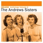 The Andrews Sisters альбом Deluxe: Anthology, Vol. 4 -The Andrews Sisters