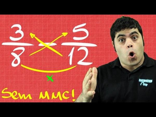 🚨 SEM MMC 👉 Como Somar e Subtrair Frações com Denominadores Diferentes Sem MMC? | Matemática Rio