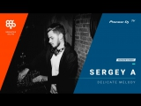 SERGEY A megapolis 89.5 fm /Delicate Melody/ @ Pioneer DJ TV   Moscow