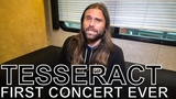 TesseracT - FIRST CONCERT EVER Ep. 44