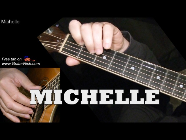 MICHELLE: Fingerstyle Guitar Lesson TAB by GuitarNick