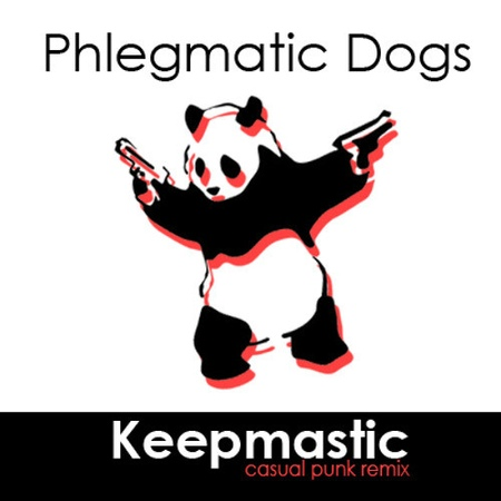 Phlegmatic Dogs - Keepmastik (Casual Punk remix)
