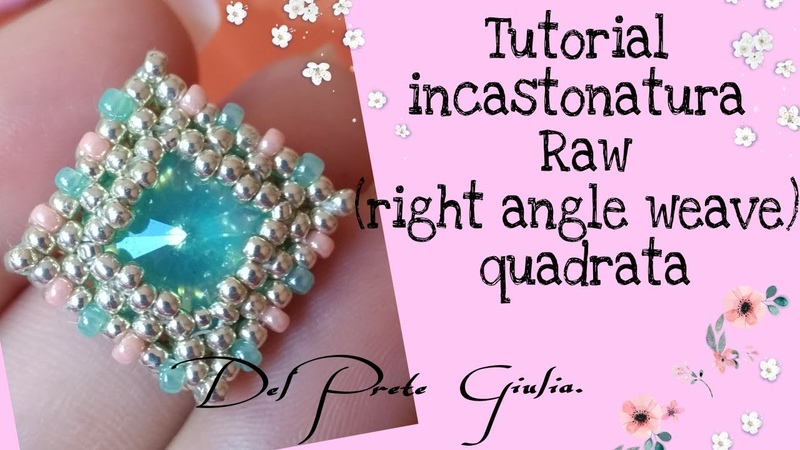 Incastonatura Raw Tutorial right angle weave quadrata MissGiuliaa