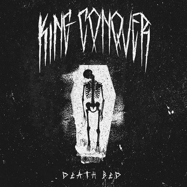 King Conquer - Death Bed [single] (2015)