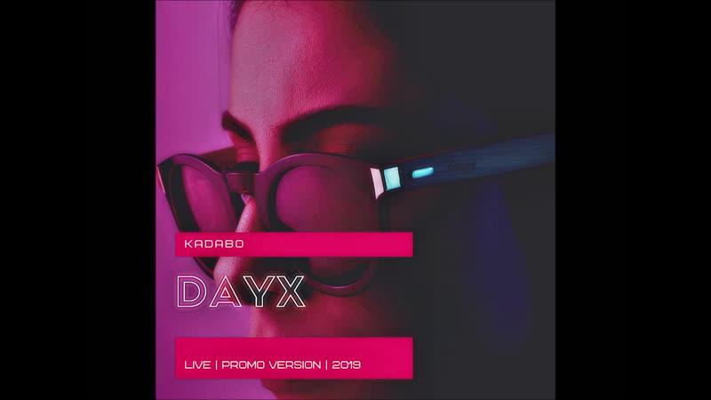 3 KADABO DAYX Lesnoy Pt. 2 LIVE PROMO VERSION 2019