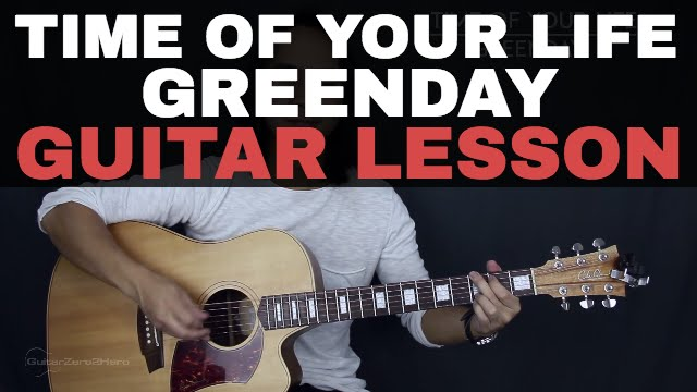 Time Of Your Life (Good Riddance) - Green Day Guitar Lesson Tutorial Acoustic Cover
