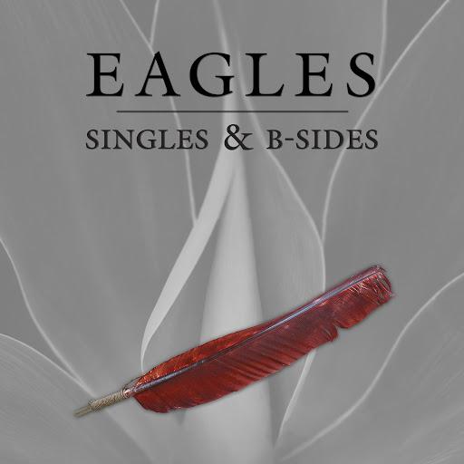 EAGLES альбом Singles & B-Sides (Remastered)