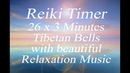 Reiki Timer - Reiki Music with 26x3 minute tibetan bells - Light, Relaxing and Refreshing Music