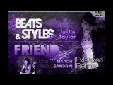 Beats and Styles feat. Justin Taylor - Friend - Cristian Marchi &amp Paolo Sandrini Rmx Radio Edit