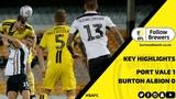 CHECKATRADE TROPHY HIGHLIGHTS Port Vale 1-0 Burton Albion