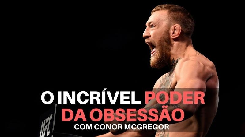 O Incrível Poder da Obsessão, com Conor McGregor [Legendado Português]