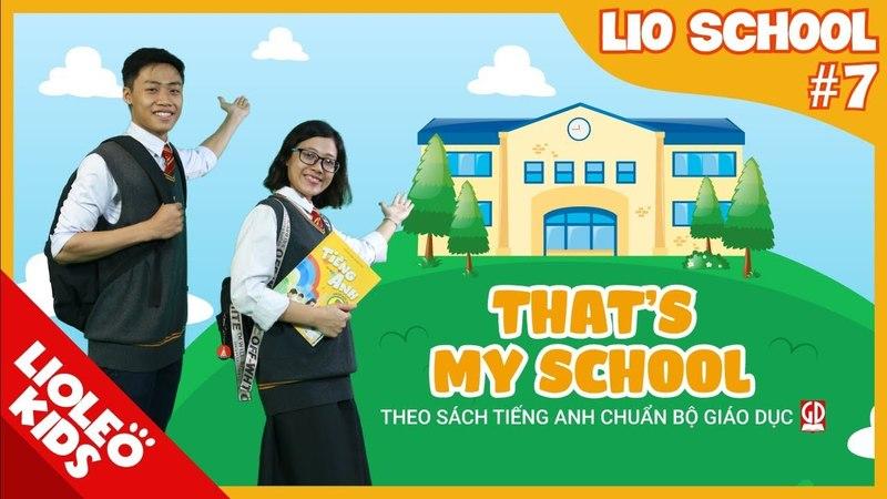 Tiếng Anh lớp 3 | Unit 7 Thats my school | Sách giáo khoa tiếng Anh Bộ Giáo Dục [Lioleo Kids]