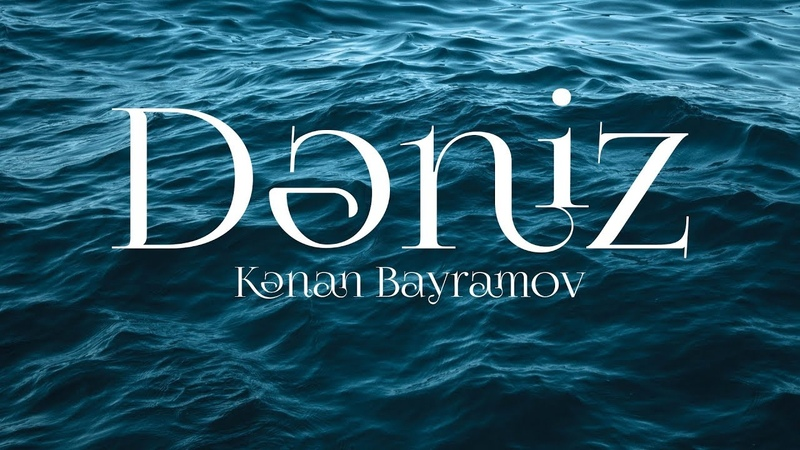 Kənan Bayramov - Dəniz (Official Music Video)