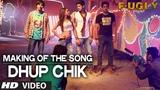 Making of Dhup Chik Song Fugly Jimmy Shergill Mohit Marwah Kiara Vijender Arfi Lamba
