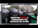 Argentina despide a trabajadores la Policía choca con opositores