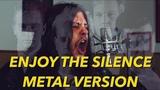 Depeche Mode - Enjoy The Silence METAL VERSION